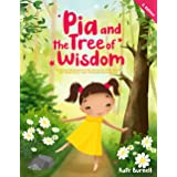 Pia and the Tree of Wisdom: Exciting and Inspirational Stories for Girls about Self-Awareness, Inner-Strength and Courage
