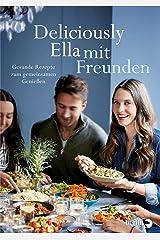 Deliciously Ella mit Freunden: Gesunde Rezepte zum gemeinsamen Genießen Hardcover