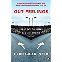 Gut Feelings: Short Cuts to Better Decision Making (English Edition)