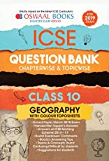 Oswaal ICSE Question Bank Class 10 Geography Chapterwise and Topicwise (For March 2019 Exam)