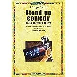 Stand-up comedy. Dalla scrittura al live. Teoria, meccanismi e pratica