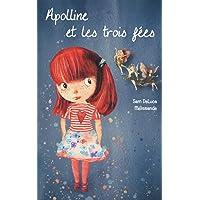 Apolline et les trois fées: Une aventure merveilleuse à partir de 6 ans