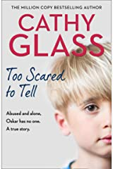 Too Scared to Tell: Abused and alone, Oskar has no one. A true story. Kindle Edition