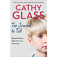 Too Scared to Tell: Abused and alone, Oskar has no one. A true story. (English Edition)