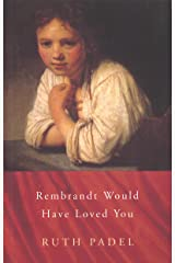 Rembrandt Would Have Loved You (Chatto Poetry) Kindle Edition