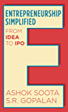 Entrepreneurship Simplified: From Idea to IPO