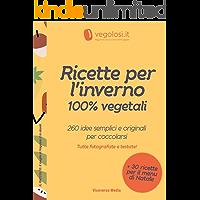 Ricette per l'inverno 100% vegetali: 260 idee semplici e originali per coccolarsi (Il raccolto: il meglio di Vegolosi.it…