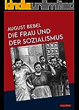 Die Frau und der Sozialismus (Marxistische Schriften)
