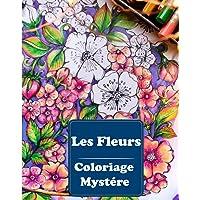 Les Fleurs Coloriage Mystére: livre de coloriage pour adultes par numéro     dessins à colorier   Art Thérapie…