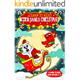 Learn to Read : Bird Saves Christmas - A Learn to Read Book for Kids 3-5: A sight words story for toddlers, kindergarten kids
