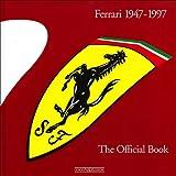 Ferrari 1947-1997: The Official Book