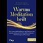 Warum Meditation heilt: Der wissenschaftliche Beweis, dass Meditieren die mentale und körperliche Gesundheit verbessert…