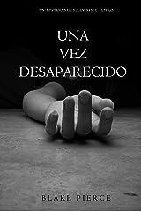 Una Vez Desaparecido (Un Misterio De Riley Paige—Libro 1) Versión Kindle