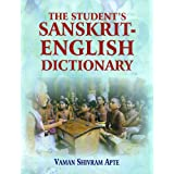 The Student's Sanskrit-English Dictionary: Containing Appendices on Sanskrit Prosody and Important Literary and Geographical