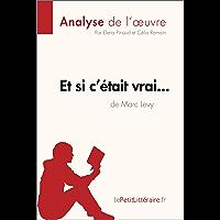 Et si c'était vrai... de Marc Levy (Analyse de l'oeuvre): Comprendre la littérature avec lePetitLittéraire.fr (Fiche de…