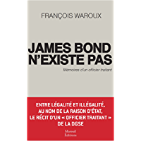 James Bond n'existe pas: Mémoires d'un officier traitant (SOCIETE)