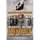 Manipolazione Mentale: Manipoli o Sei Manipolato? 5 Libri in 1 - Intelligenza Emotiva, Psicologia Oscura, Il Linguaggio…