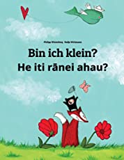 Bin ich klein? He iti ranei ahau?: Kinderbuch Deutsch-Maorisch/Maori (zweisprachig/bilingual)