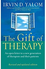 The Gift Of Therapy: An open letter to a new generation of therapists and their patients: Reflections on Being a Therapist Paperback