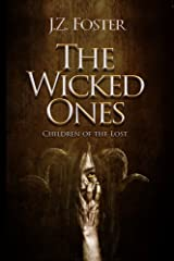 The Wicked Ones: Children of the Lost (A Supernatural Thriller) Kindle Edition