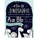 «D» de DINOSAURIO: Ejercicios de escritura: abecedario y palabras: para Preescolar y Primaria: Cuaderno de actividades para p