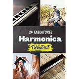 24 Tablatures harmonica débutant: Cahier 24 tablatures d'harmonica pour débutant - Facile - | Pour ceux qui commencent à joue