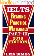 IELTS Reading Practice Materials, Part: 3: 2018 Edition (IELTS Reading Books by Liza Simon)
