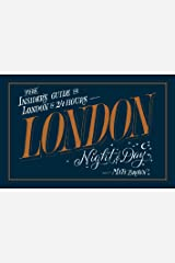 London Night and Day: the insider's guide to London 24 hours a day Kindle Edition