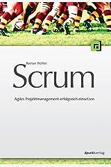 Scrum: Agiles Projektmanagement erfolgreich einsetzen (German Edition) Kindle Edition