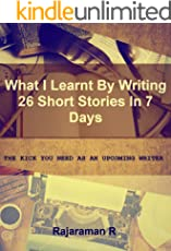 What I Learnt by Writing 26 short stories in 7 days: The kick you need as an upcoming writer