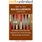 HOW TO PLAY BACKGAMMON FOR BEGINNERS: The Complete Guide On How to Play Backgammon Like a Pro (The Game Rules, Winning…
