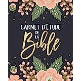 Carnet d'étude de la Bible: Un livret pour y inscrire les remarques que t'inspire l'étude de la Bible, y noter des versets bi
