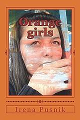 Orange girls: Bilingual English Croatian book of poetry Paperback