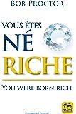 Vous êtes né riche: You were born rich