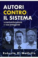 Autori contro il Sistema: La controinformazione e i suoi protagonisti Formato Kindle