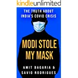 MODI STOLE MY MASK: The Truth About India's Covid Crisis