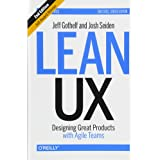 Lean UX, 2e: Designing Great Products with Agile Teams
