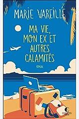 Ma vie, mon ex et autres calamités Format Kindle