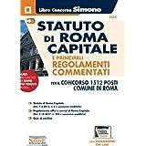 Statuto di Roma Capitale e principali Regolamenti Commentati per il concorso 1512 posti Comune di Roma. Con Espansione on lin