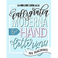 La migliore guida alla calligrafia moderna & hand lettering per principianti: Impara l'handlettering: un manuale con…