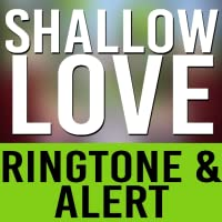 Shallow Love  Ringtone & Alert