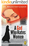 A God Who Hates Women: A women's Journey through oppression