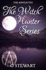 The Witch Hunter Series - The Novelettes Kindle Edition