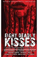 Eight Deadly Kisses: A Dark Chapter Press Anthology Paperback