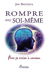 Rompre avec soi-même: Pour se créer à nouveau (French Edition) Formato Kindle