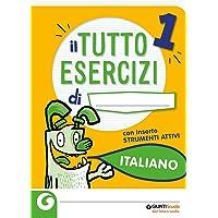 Il tutto esercizi. Italiano. Per la 1ª classe elementare