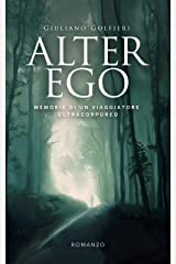 Alter Ego: Memorie di un viaggiatore ultracorporeo Formato Kindle