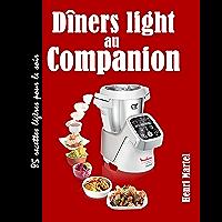 Dîners light au Companion: 85 recettes légères pour le soir