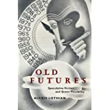 Old Futures: Speculative Fiction and Queer Possibility: 10 (Postmillennial Pop)