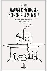 Warum Tiny Houses keine Keller haben.: Geschichten aus dem ersten Tiny House Village Deutschlands (THV 1) Kindle Ausgabe